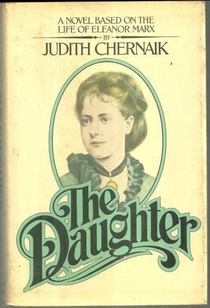 Daughter a Novel Based on the Life of Eleanor Marx by Judith Chernaik 1979 1st