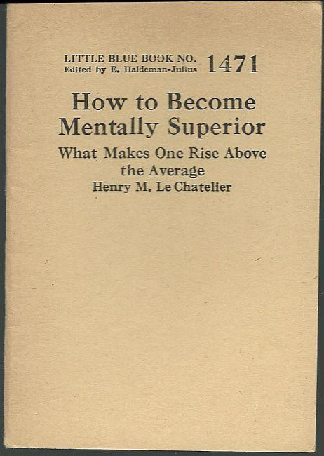 How to Become Mentally Superior by Henry Le Chatelier Little Blue Book #1471