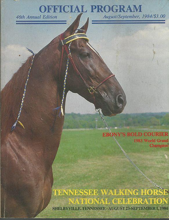 Official Program Forty Sixth AnnualTennessee Walking Horse Celebration 1984