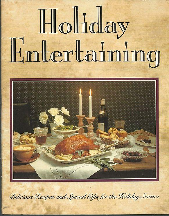 Holiday Entertaining Delicious Recipes and Special Gifts for the Holiday Season