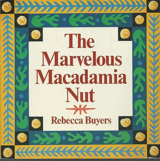 Marvelous Macadamia Nut by Rebecca Buyers Illustrated by Marc Rosenthal 1982