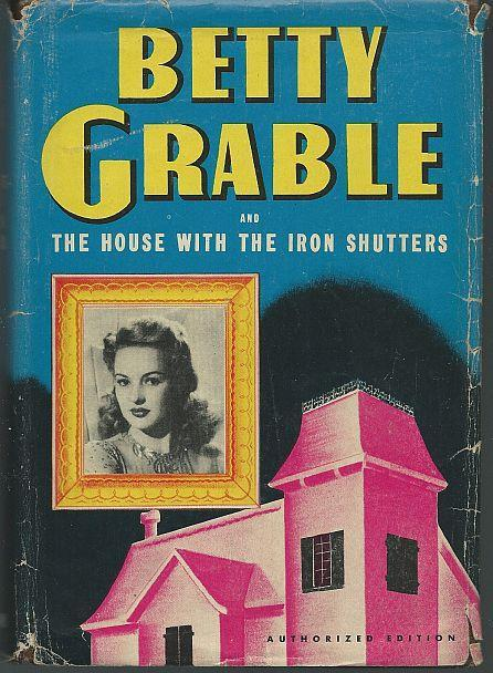 Betty Grable and the House with the Iron Shutters 1943 Whitman Series Dustjacket