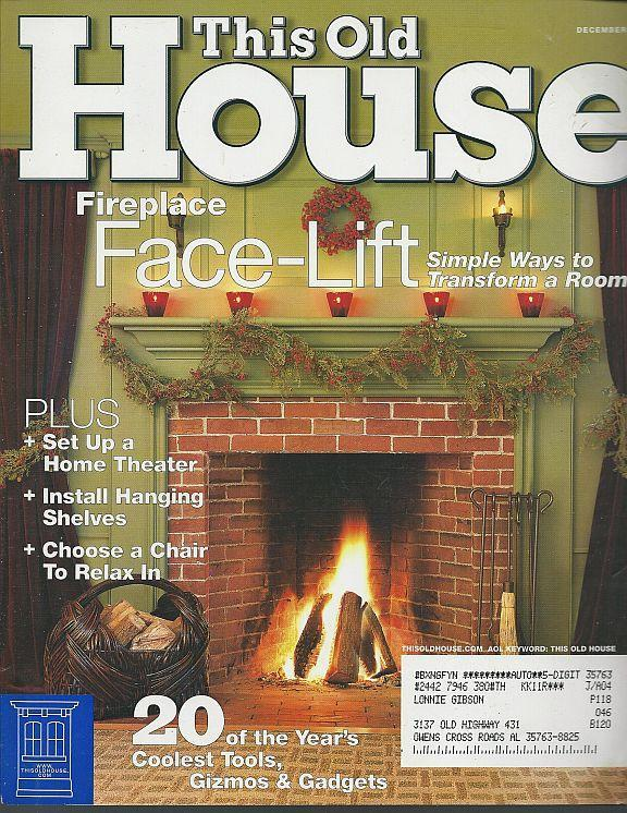 This Old House Magazine December 2003 Fireplace Face Lift/Giant TVs/Home Tech