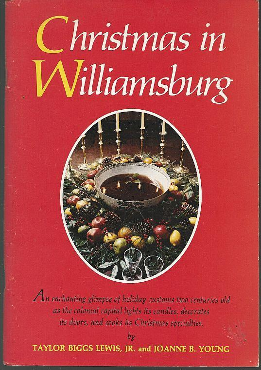 Christmas in Williamsburg by Joanne Young Holiday Customs Two Centuries Old 1973