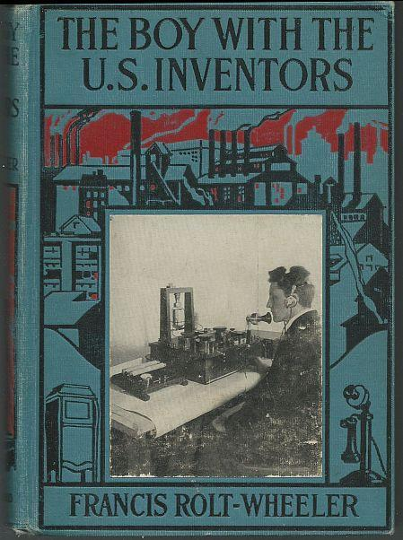 Boy with the U.S. Inventors by Francis Rolt-Wheeler 1920 US Service #12 1st ed