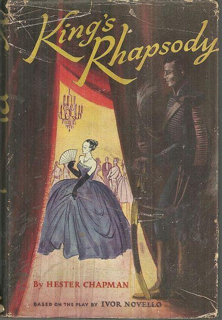 King's Rhapsody Based on the Play By Ivor Novello by Hester Chapman 1950 w/DJ