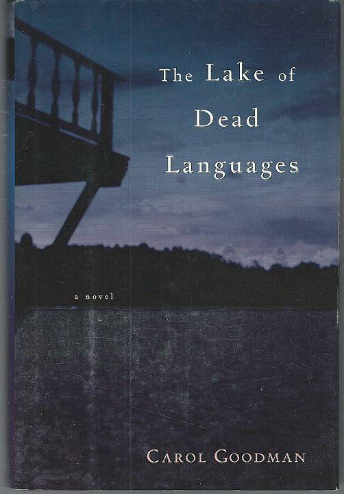 Lake of Dead Languages by Carol Goodman 2002 Mystery 1st edition with Dustjacket