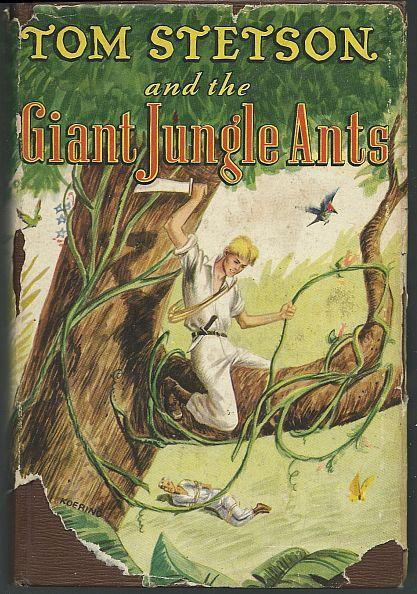Tom Stetson and the Giant Jungle Ants by John Henry Cutler Illustrated 1948 w/DJ
