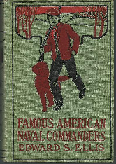 Famous American Naval Commanders by Edward Ellis 1899 Illustrated Boy's Series