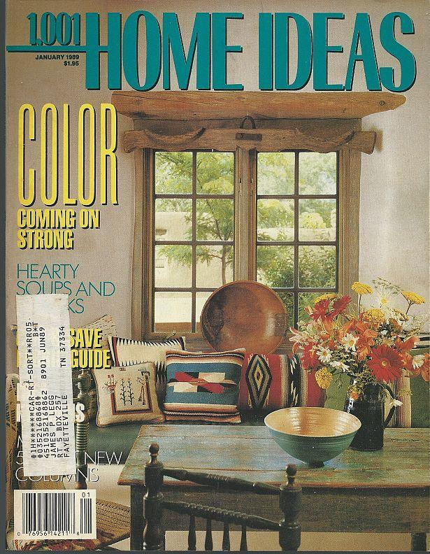 1001 Home Ideas January 1989 Southwest Style/Fabrics/Soup and Breads/Snacks