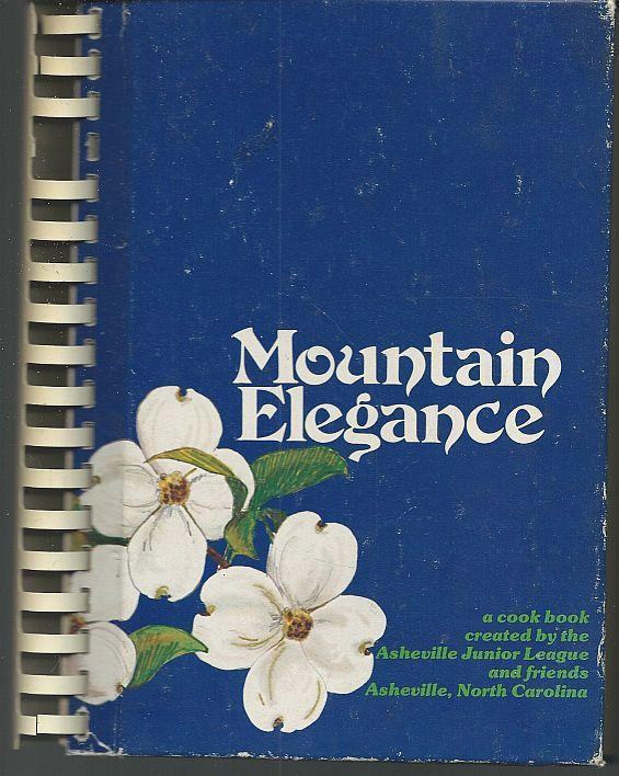 Mountain Elegance Cookbook by Junior League Of Asheville, North Carolina 1982