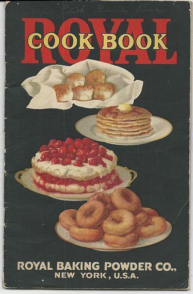 Royal Cook Book Using Royal Baking Powder 1925 Recipes