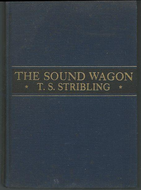 Sound Wagon by T. S. Stribling 1935 1st edition Classic Southern Fiction
