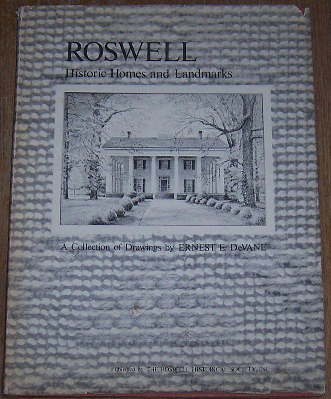 Roswell Historic Homes and Landmarks by Clarece Martin Ernest E. Devane Illus