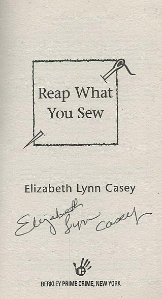 Reap What You Sew Signed by Elizabeth Lynn Casey Southern Sewing Circle Mystery