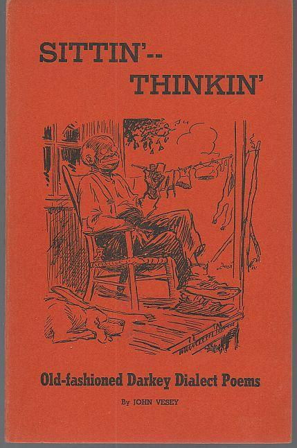 Sittin'-Thinkin Old Fashioned Darkey Dialect Poems by John Vesey 1957 Illustrated