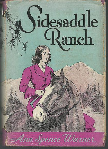 Sidesaddle Ranch by Ann Spence Warner Illustrated by Ruth King 1930 with DJ