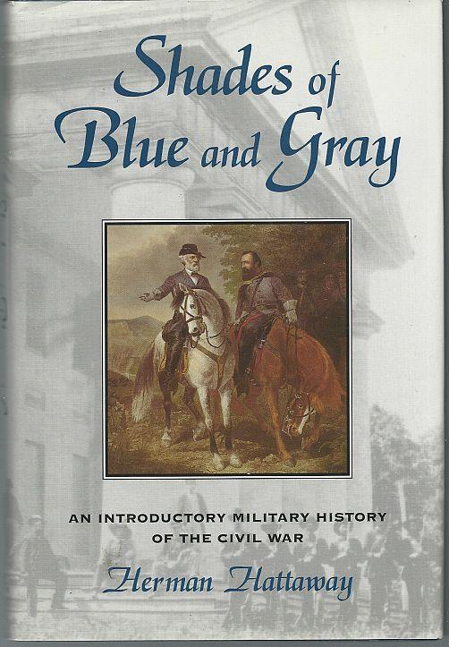 Shades of Blue and Gray an Introductory Military History of the Civil War 1st ed