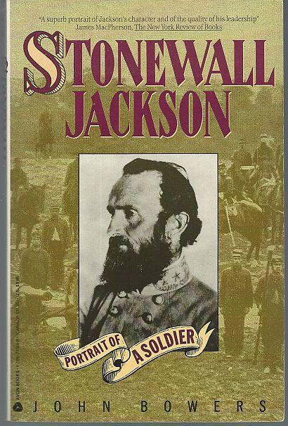Stonewall Jackson Portrait of a Soldier by John Bowers Illustrated Biography