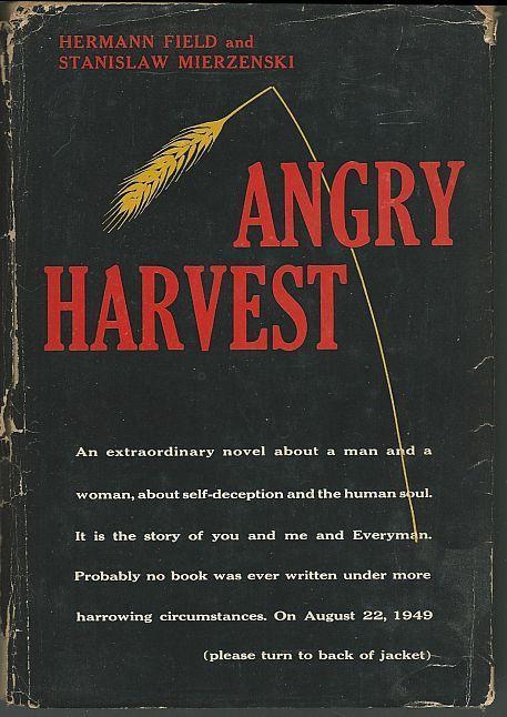 Angry Harvest by Hermann Field and Stanislaw Mierzenski 1958 1st edition w/DJ