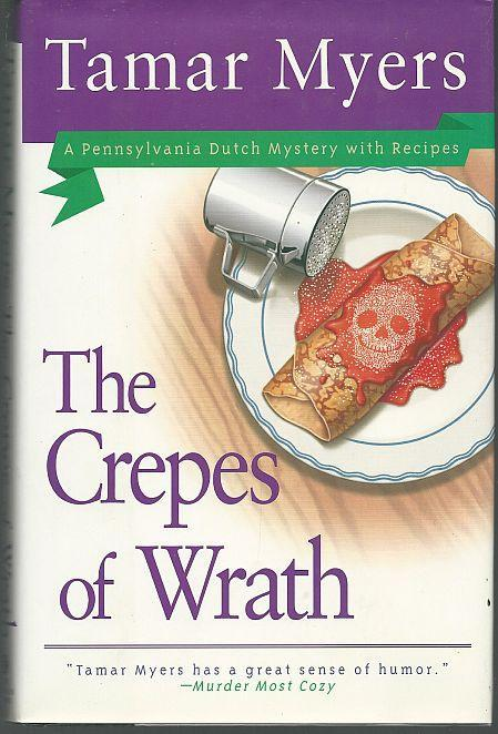 Crepes of Wrath by Tamar Myers Pennsylvania Dutch Cozy Mystery #9 2001 1st ed DJ