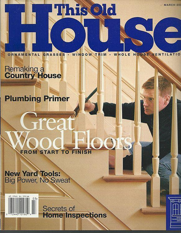 This Old House Magazine March 2000 Great Wood Floors/Park Slope/Doorknobs