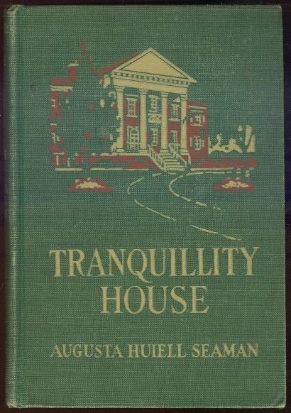 Tranquillity House by Augusta Huiell Seaman 1923 1st edition