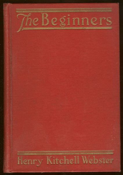 Beginners by Henry Kitchell Webster 1927 1st edition