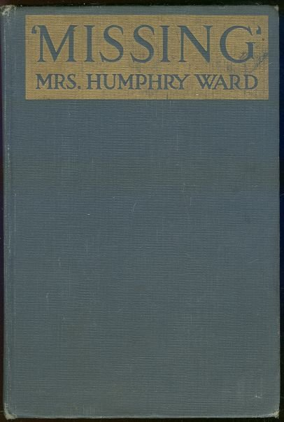 Missing by Mrs. War Humphrey 1917 First Edition