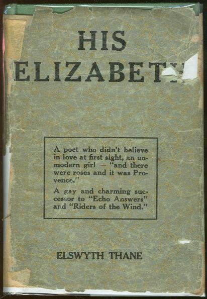 His Elizabeth by Elswyth Thane 1928 First Edition DJ