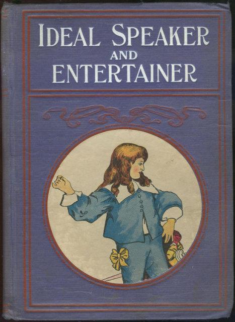 Ideal Speaker and Entertainer 1910 Treasury Illustrated