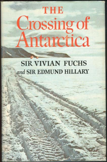 Crossing Antarctica by Sir Vivian Fuchs 1st edition DJ