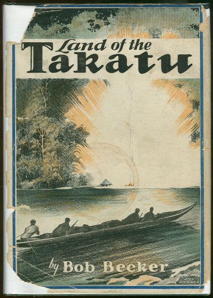 Land of the Takatu by Bob Becker 1931 Boy's Adventure