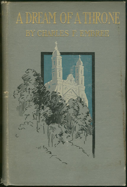 Dream of a Throne by Charles Embree 1900 1st edition