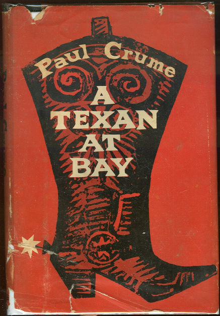 Texan at Bay by Paul Crume 1961 1st edition with DJ