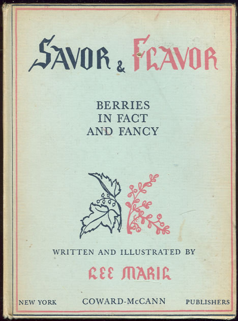 Savor and Flavor Berries in Fact and Fancy 1944 1st ed