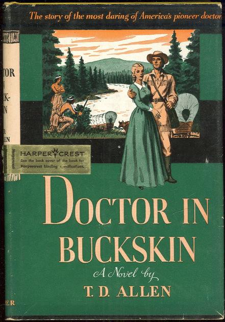 Doctor in Buckskin by T. D. Allen 1951 with Dust Jacket