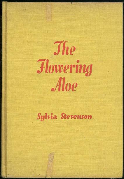 Flowering Aloe by Sylvia Stevenson 1937 1st edition