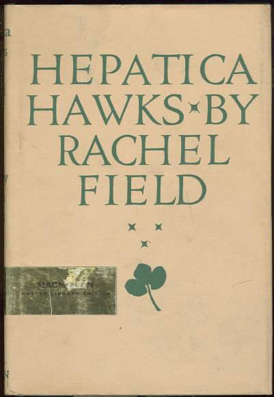 Hepatica Hawks by Rachel Field 1964 with Dust Jacket