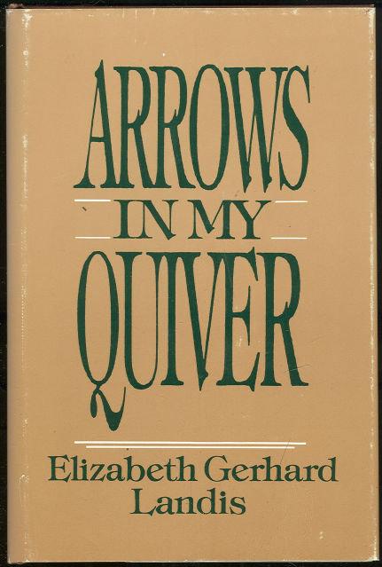 Arrows in My Quiver by Elizabeth Gerhard Landis Poetry