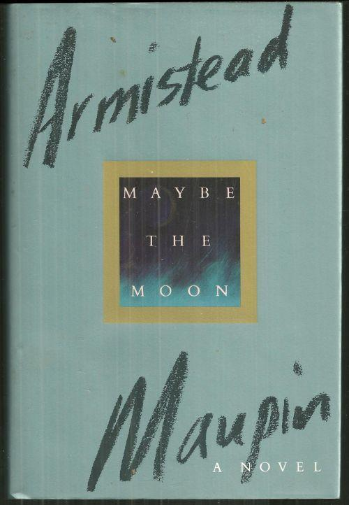 Maybe the Moon by  Armistead Maupin 1992 Novel with Dust Jacket