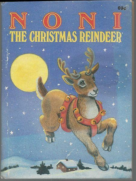 Noni the Christmas Reindeer by Daphne Hogstrom Illustrated by June Goldsborough