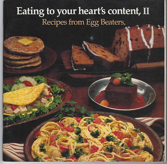 Eating to Your Heart's Content II Recipes from Egg Beaters 1990 Cookbook