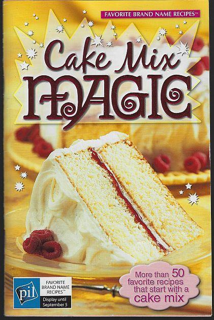 Cake Mix Magic More Than 50 Favorite Recipes That Start with a Cake Mix 2006