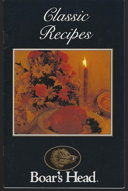 Classic Recipes From Boar's Head 1994 Appetizers Sandwiches Salads Main Courses