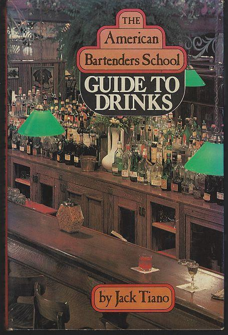 American Bartender's School Guide to Drinks by Jack Tiano 1981 1st edition
