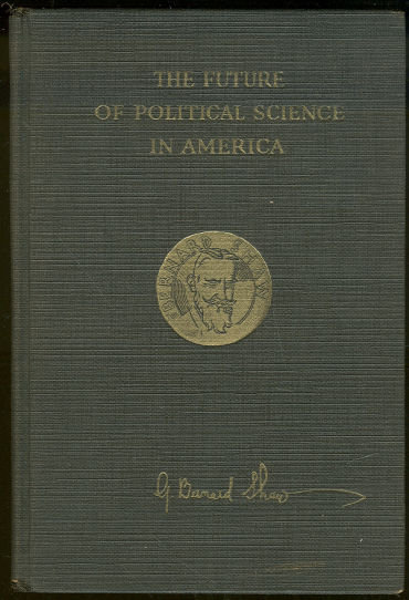 Future of Political Science in America by Bernard Shaw