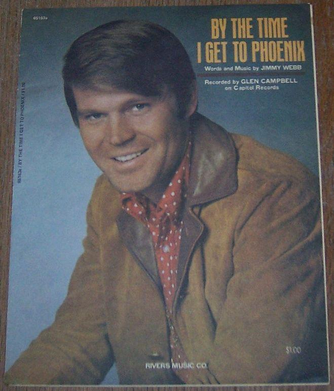 By the Time I Get to Phoenix Recorded by Glen Campbell 1967 Sheet Music