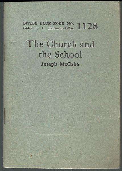 Church and the School by Joseph McCabe Little Blue Book #1128 Haldeman-Julius