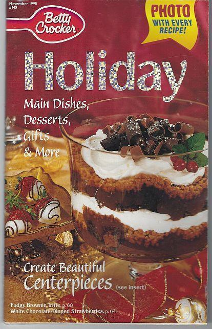 Betty Crocker Holiday Main Dishes Desserts Gifts and More November 1998 Recipes